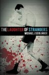 Michael J. Seidlinger, The Laughter of Strangers