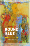 Meg Tuite, Bound By Blue