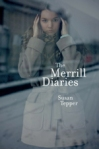 Susan Tepper, The Merrill Diaries