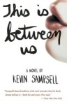 Kevin Sampsell, This Is Between Us