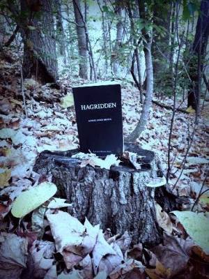 Hannah D. took Hagridden into the deep, dark woods.